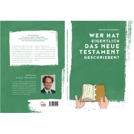 """Autor Armin Wunderli: """"Wer hat eigentlich das Neue Testament geschrieben?"""""""